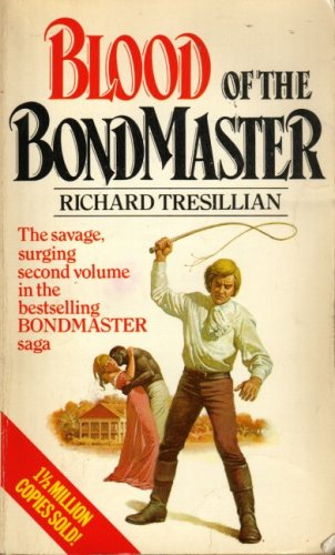 Blood of the Bondmaster (Bondmaster saga/Richard Tresillian) by Richard Tresillian