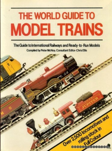 World Guide to Model Trains By Edited by Peter McHoy