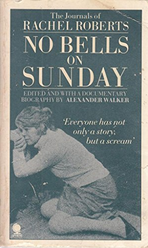 No Bells on Sunday: Journals of Rachel Roberts By Rachel Roberts