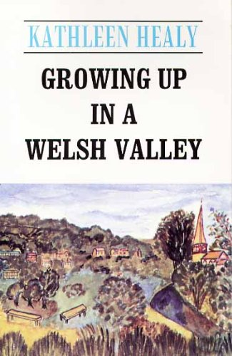 Growing Up in a Welsh Valley By Kathleen Healy