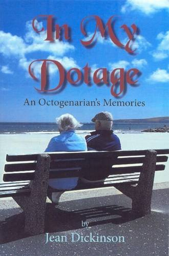 In my dotage By Jean Dickinson