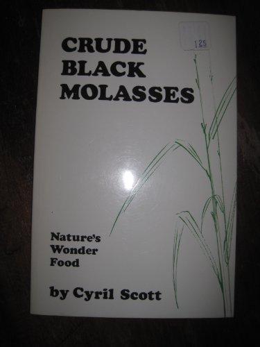 CRUDE BLACK MOLASSES NATURE'S WONDER FOOD (1972-05-03)