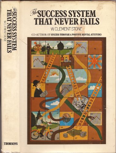 Success System That Never Fails By W. Clement Stone