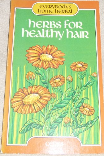Herbs for Healthy Hair By Ceres