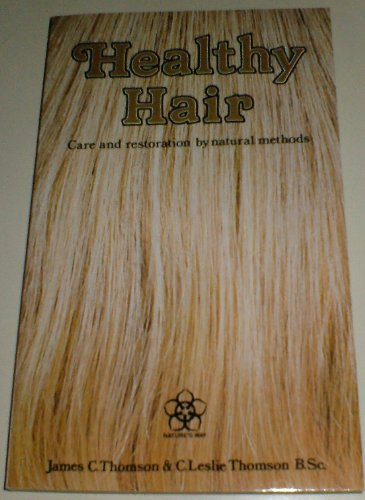 Healthy Hair By James Charles Thomson