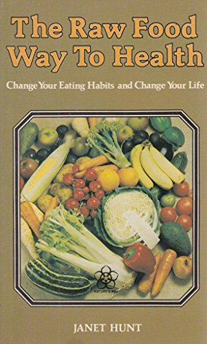 Raw Food Way to Health (Nature's Way) by Janet Hunt