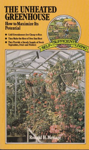 Unheated Greenhouse By Ronald H. Menage