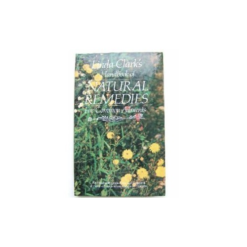 Handbook of Natural Remedies for Common Ailments By Linda Clark