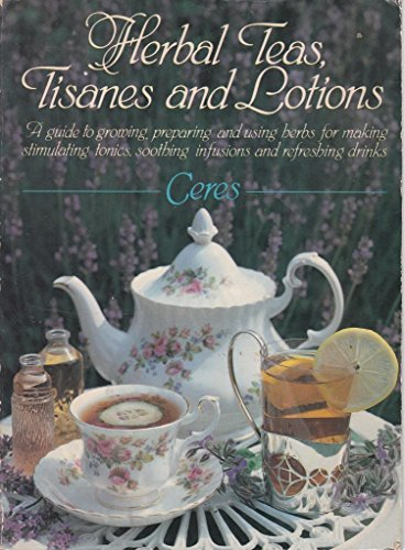 """Herbal Teas, Tisanes and Lotions By """"Ceres"""""""