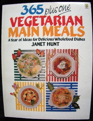 365 Plus 1 Vegetarian Main Meals By Janet Hunt