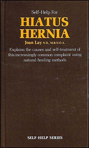 Self Help for Hiatus Hernia By M.b.N.O.A. Joan Lay ND.
