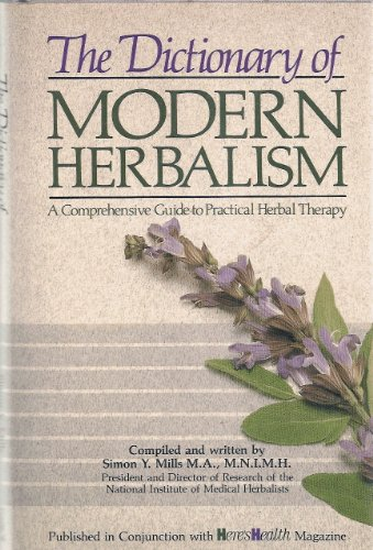 The Dictionary of Modern Herbalism By Simon Mills