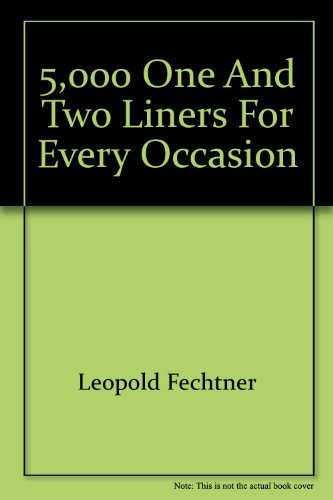 5,000 One and Two Liners For Every Occasion By Leopold Fechtner