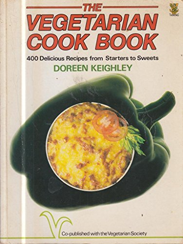 The Vegetarian Cook Book By Doreen Keighley