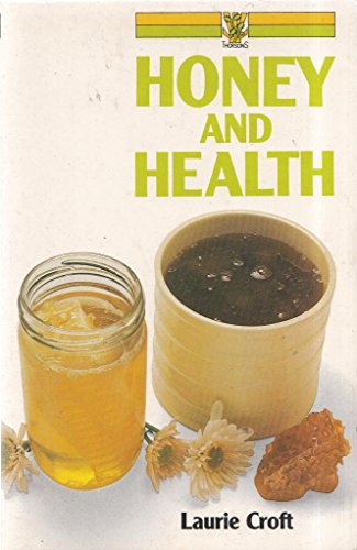 Honey and Health by Laurie Croft