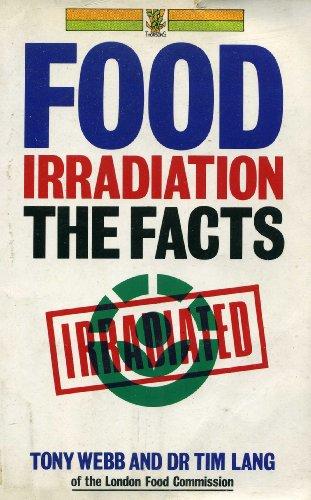 Food Irradiation: The Facts by Tony Webb
