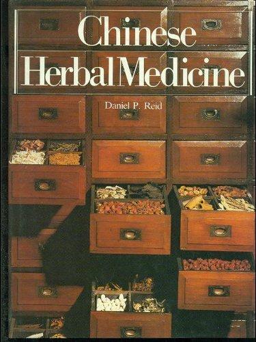 Chinese Herbal Medicine By Daniel P. Reid