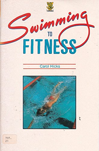 Swimming to Fitness By Carol Hicks