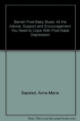 Banish Post-babies Blues By Anne-Marie Sapsted