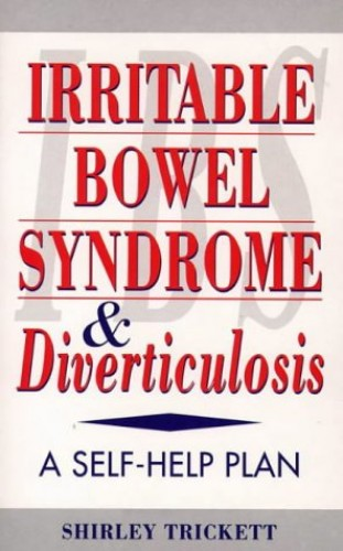 Irritable Bowel Syndrome and Diverticulosis By Shirley Trickett