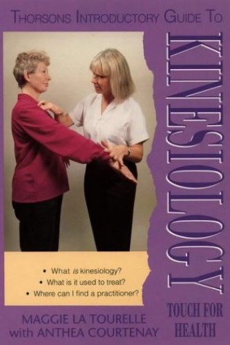 Thorsons Introductory Guide To – Kinesiology: Touch For Health By Maggie La Tourelle