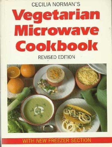 Cecilia Norman's Vegetarian Microwave Cookbook By Cecilia Norman