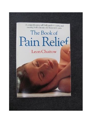 The Book of Pain Relief By Leon Chaitow