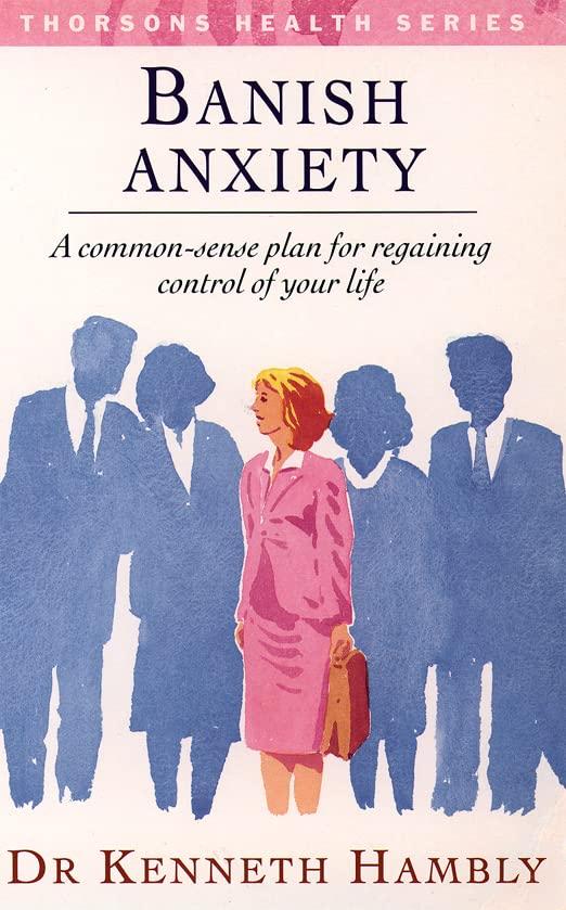 Banish Anxiety By Kenneth Hambly