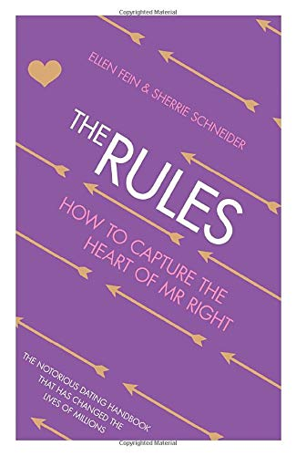 The Rules: How to Capture the Heart of Mr Right by Ellen Fein