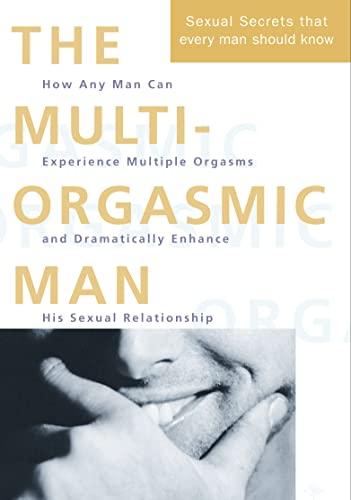 The Multi-orgasmic Man: Sexual Secrets Every Man Should Know by Mantak Chia