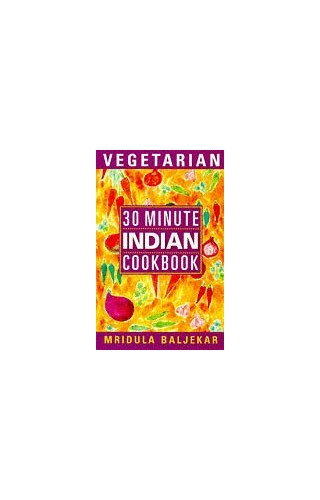 30 Minute Vegetarian Indian Cookbook By Mridula Baljekar