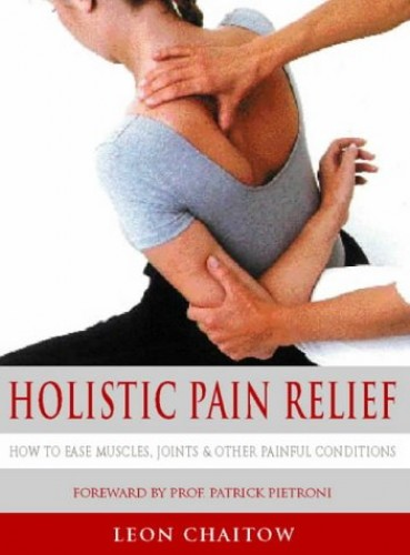 Holistic Pain Relief By Leon Chaitow