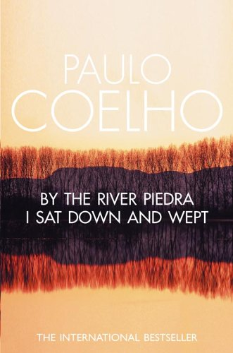 By the River Piedra I Sat Down and Wept By Paulo Coelho