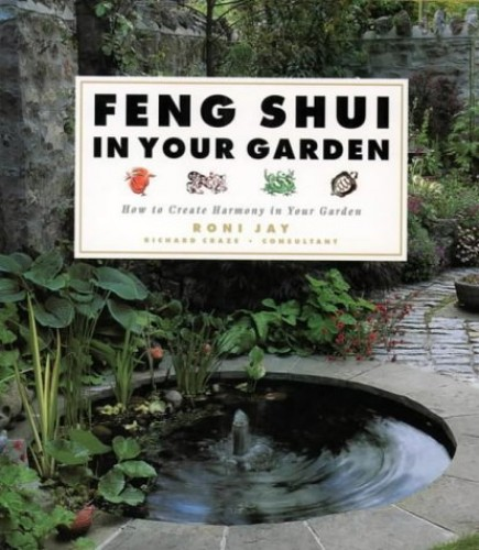 Feng Shui for Gardens By Roni Jay