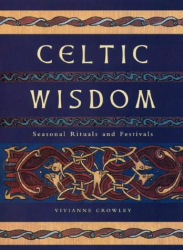 Celtic Wisdom By Vivianne Crowley