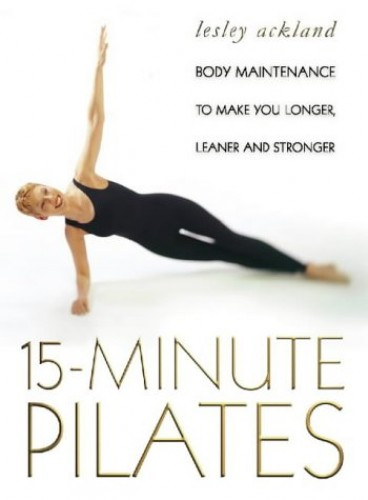 15 Minute Pilates By Lesley Ackland