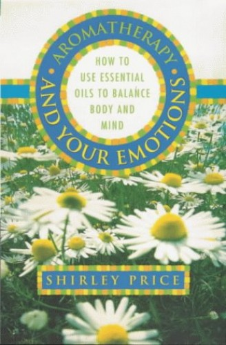 Aromatherapy and Your Emotions By Shirley Price