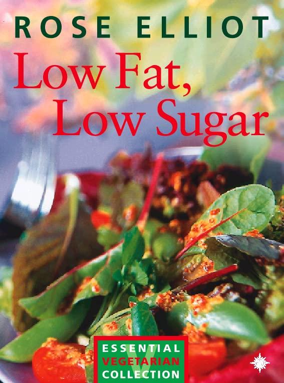 Low Fat, Low Sugar By Rose Elliot