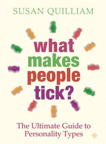 What Makes People Tick By Susan Quilliam Used Very