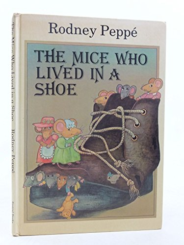 The Mice Who Lived in a Shoe By RODNEY PEPPE