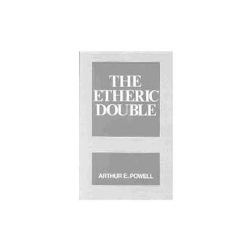 Etheric Double By Arthur E. Powell