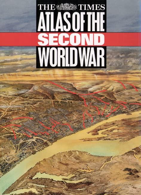 """Times"" Atlas of the Second World War by John Keegan"