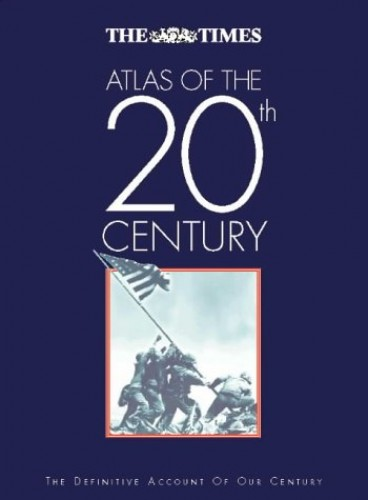 """""""Times"""" Atlas of the 20th Century By R. J. Overy"""