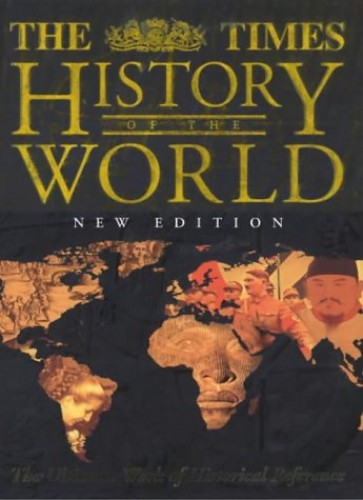 "The ""Times"" History of the World: The Ultimate Work of Historical Reference by R. J. Overy"