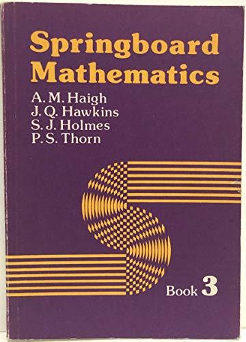 Springboard Mathematics By A.M. Haigh