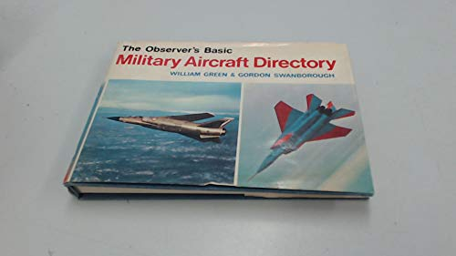 Observer's Basic Military Aircraft Directory By William Green