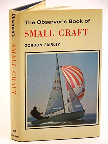 The Observer's Book of Small Craft (Observer's Pocket) By Gordon Fairley