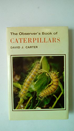 The Observer's Book of Caterpillars By David Carter