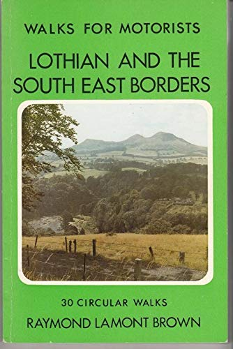 Lothian and the Borders Walks for Motorists By Raymond Lamont-Brown