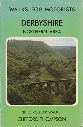 Derbyshire Walks for Motorists By Clifford Thompson